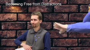 Becoming Free From Distractions